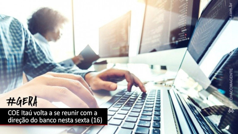 COE Itaú debate emprego e GERA com o banco nesta sexta (16)
