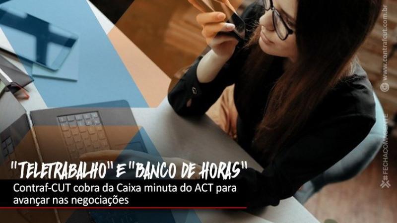 """Contraf-CUT cobra da Caixa minuta do ACT de """"Teletrabalho"""" e """"Banco de Horas"""""""